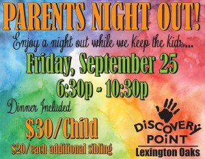 Discovery Point Lexington Oaks Parents Night Out